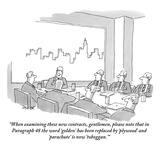 """When examining these new contracts  gentlemen  please note that in Paragr…"" - New Yorker Cartoon"