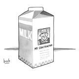 A carton of milk sits on a table with a photo of a contractor on the side … - New Yorker Cartoon