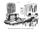 """After probate  family members will receive duplicate videos"" - New Yorker Cartoon"