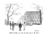 """Quite frankly  we stole the idea from I M Pei"" - New Yorker Cartoon"