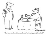 """Eat your lunch  and then we'll see about giving your phone back"" - New Yorker Cartoon"