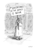 "Old man on the street carrying sign that reads ""The Season Finale of the W… - New Yorker Cartoon"