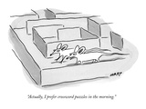 """""""Actually  I prefer crossword puzzles in the morning"""" - New Yorker Cartoon"""