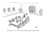 """And I'm sure no one will mind if we fold a few clothes while we talk"" - New Yorker Cartoon"