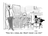"""Come here a minute  dear  Skeeter's learned a new trick"" - New Yorker Cartoon"