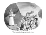 """Well  actually  they are written in stone"" - New Yorker Cartoon"