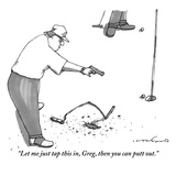 """Let me just tap this in  Greg  then you can putt out"" - New Yorker Cartoon"
