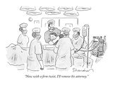 """""""Now with a firm twist  I'll remove his attorney"""" - New Yorker Cartoon"""
