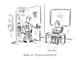 """Budget cuts—I'm good cop and bad cop"" - New Yorker Cartoon"