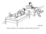 """Since my mother was rarely home  I guess I blame my nanny"" - New Yorker Cartoon"