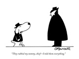 """They rubbed my tummy, chief—I told them everything."" - New Yorker Cartoon Giclée premium par Charles Barsotti"