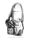 """Get out and mingle with the other schizophrenes"" - New Yorker Cartoon"