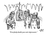 """Everybody double your anti-depressants"" - New Yorker Cartoon"