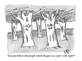 """Can you believe that people inhale the gases we expel—sick  right"" - New Yorker Cartoon"
