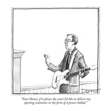 """Your Honor  if it please the court I'd like to deliver my opening comment…"" - New Yorker Cartoon"