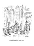"""""""I'm a local craftsperson—I make money"""" - New Yorker Cartoon"""