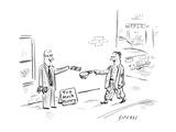 "Rich man standing on streetcorner next to cardboard sign  ""Too Much Money… - New Yorker Cartoon"