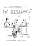 """Any chance of an upgrade to a flight that's on time"" - New Yorker Cartoon"