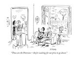 """Those are the Petersons—they're waiting for our price to go down"" - New Yorker Cartoon"