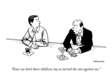 """Since we don't have children  my ex turned the cats against me"" - New Yorker Cartoon"