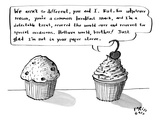 A cupcake talks to a muffin - New Yorker Cartoon