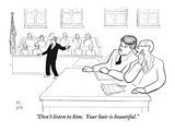 """""""Don't listen to him  Your hair is beautiful"""" - New Yorker Cartoon"""