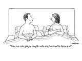 """Can we role-play a couple who are too tired to have sex"" - New Yorker Cartoon"