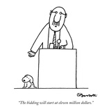 """The bidding will start at eleven million dollars"" - New Yorker Cartoon"
