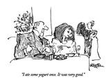 """I ate some yogurt once  It was very good"" - New Yorker Cartoon"