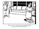 """Of course I care about how you imagined I thought you perceived I wanted …"" - New Yorker Cartoon"