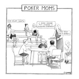 Kids play poker while their moms  stand on the sidelines - New Yorker Cartoon