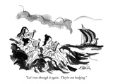 """Let's run through it again  They're not budging"" - New Yorker Cartoon"