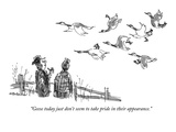 """Geese today just don't seem to take pride in their appearance"" - New Yorker Cartoon"