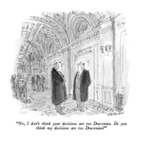 """""""No  I don't think your decisions are too Draconian  Do you think my deci…"""" - New Yorker Cartoon"""