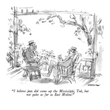 """""""I believe jazz did come up the Mississippi  Ted  but not quite as far as …"""" - New Yorker Cartoon"""