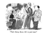 """""""That's Harvey Beston  He's in junk bonds"""" - New Yorker Cartoon"""