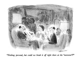"""Nothing personal  but could we break it off right there at the 'moreover'…"" - New Yorker Cartoon"