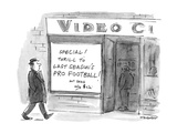 "Sign in video store window reads ""Special! Thrill To Last Season's Pro Foo… - New Yorker Cartoon"