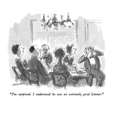 """""""I'm surprised  I understood he was an extremely good listener"""" - New Yorker Cartoon"""