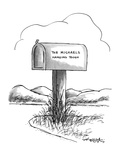 """Mail box by the side of the road with label """"The Mickaels-Hanging Tough"""" - New Yorker Cartoon"""