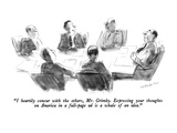 """I heartily concur with the others  Mr Grimby  Expressing your thoughts …"" - New Yorker Cartoon"