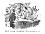 """""""I'd like something profound  witty  and outrageously irreverent"""" - New Yorker Cartoon"""