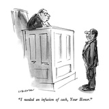 """""""I needed an infusion of cash  Your Honor"""" - New Yorker Cartoon"""