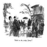 """Stick to the script  Larry"" - New Yorker Cartoon"