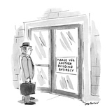 """Man looking at sign on door which says """"Please Use Another Building Entire… - New Yorker Cartoon"""
