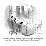 """It makes sense for Elizabeth Dole to be at her husband's side  dear  but …"" - New Yorker Cartoon"