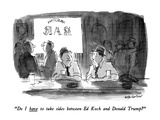 """Do I have to take sides between Ed Koch and Donald Trump"" - New Yorker Cartoon"