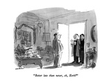 """Better late than never  eh  Herb"" - New Yorker Cartoon"