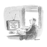 "Man watching television at breakfast  television says ""Please Stand By Unt… - New Yorker Cartoon"