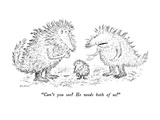 """""""Can't you see  He needs both of us!"""" - New Yorker Cartoon"""